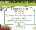 17 sierpnia 2014  OGRODOWE SMAKI w Arboretum w Wojsławicach