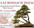 """23–24 czerwca 2018 MIĘDZYNARODOWY FESTIWAL BONSAI – """"20 lat bonsai w Polsce"""""""